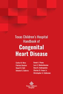 Texas Children's Hospital Handbook of Congenital Heart Disease