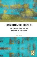 Criminalizing Dissent