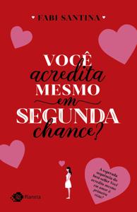 Você acredita mesmo em segunda chance? Book Cover