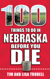 100 Things to Do in Nebraska Before You Die