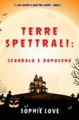 Terre spettrali: Scandalo e dopocena (Un Casper a quattro zampe — Libro 5) Book Cover