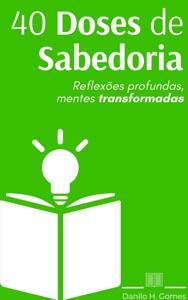 40 Doses de Sabedoria: Reflexões profundas, mentes transformadas Book Cover