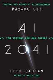 AI 2041 - Kai-Fu Lee & Chen Qiufan by  Kai-Fu Lee & Chen Qiufan PDF Download