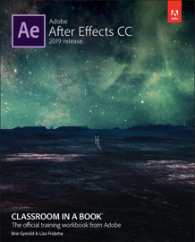 Adobe After Effects CC Classroom in a Book (2019 Release), 1/e