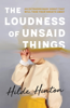 Hilde Hinton - The Loudness of Unsaid Things artwork
