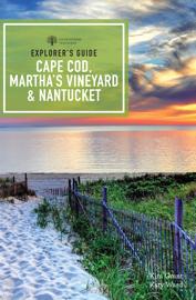 Explorer's Guide Cape Cod, Martha's Vineyard & Nantucket (12th Edition)