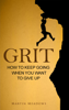 Martin Meadows - Grit: How to Keep Going When You Want to Give Up artwork