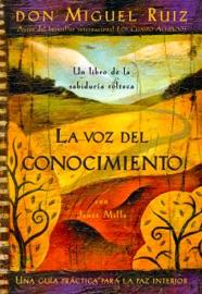 La voz del conocimiento - Don Miguel Ruiz by  Don Miguel Ruiz PDF Download