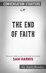 The End Of Faith Religion Terror And The Future Of Reason By Sam Harris Conversation Starters