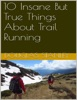 10 Insane But True Things About Trail Running