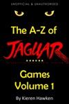 The A-Z Of Atari Jaguar Games Volume 1