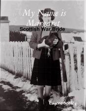 My Name Is Margaret , Scottish War Bride
