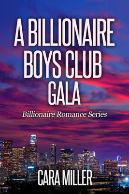 Cara Miller - A Billionaire Boys Club Gala book
