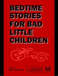 Bedtime Stories for Bad Little Children