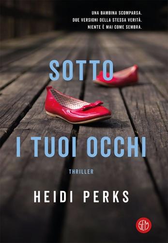 Heidi Perks - Sotto i tuoi occhi