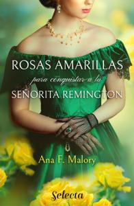 Rosas amarillas para conquistar a la señorita Remington Book Cover
