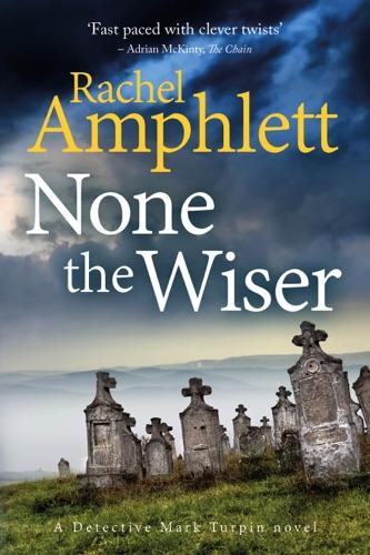 Rachel Amphlett - None the Wiser