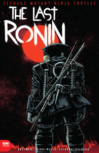 Teenage Mutant Ninja Turtles: The Last Ronin #1 Book Cover
