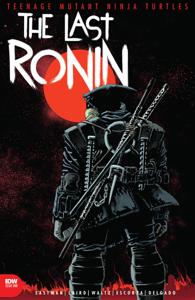 Teenage Mutant Ninja Turtles: The Last Ronin #1 Book Cover