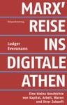 Marx Reise Ins Digitale Athen