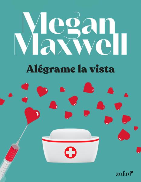 Alégrame la vista by Megan Maxwell