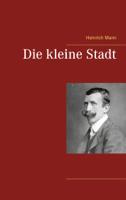 Heinrich Mann - Die kleine Stadt artwork