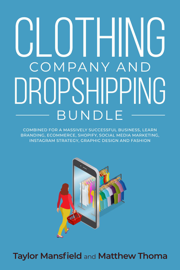 Clothing Company and Dropshipping Bundle Combined for a Massively Successful Business, Learn Branding, Ecommerce, Shopify, Social Media Marketing, Instagram Strategy, Graphic Design and Fashion
