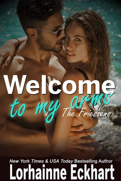 Welcome to My Arms - Lorhainne Eckhart book cover