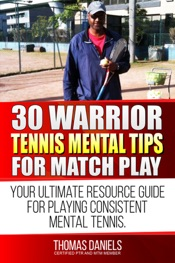 30 Warrior Tennis Mental Tips For Matchplay