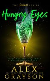 Hungry Eyes - Alex Grayson by  Alex Grayson PDF Download