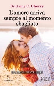 L'amore arriva sempre al momento sbagliato di Brittainy C. Cherry Copertina del libro