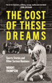 The Cost of These Dreams