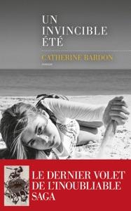 Un invincible été par Catherine Bardon Couverture de livre