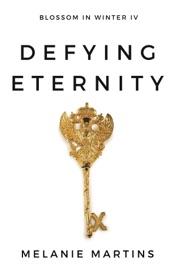 Defying Eternity - Melanie Martins by  Melanie Martins PDF Download