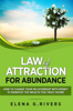 Elena G.Rivers - Law of Attraction for Abundance: How to Change Your Relationship with Money to Manifest the Wealth You Truly Desire artwork