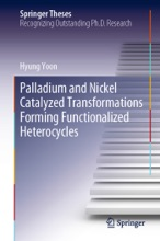 Palladium And Nickel Catalyzed Transformations Forming Functionalized Heterocycles