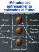 Metodos de Entrenamiento aplicados al Fútbol
