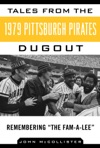 Tales From The 1979 Pittsburgh Pirates Dugout