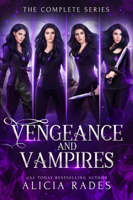 Alicia Rades - Vengeance and Vampires: The Complete Series artwork