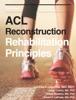 ACL Reconstruction: Rehabilitation Principles