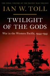 Twilight of the Gods: War in the Western Pacific, 1944-1945