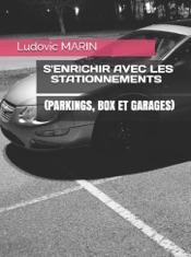 S'enrichir avec les stationnements (parkings, box et garages)
