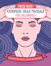 Press Here Ayurvedic Head Massage For Beginners
