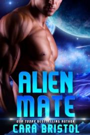 Alien Mate - Cara Bristol by  Cara Bristol PDF Download