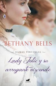 Lady Jolie y su arrogante vizconde (Damas Perversas 1) Book Cover