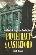 Foul Deeds & Suspicious Deaths Around Pontefract & Castleford