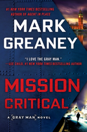 Mission Critical - Mark Greaney book summary