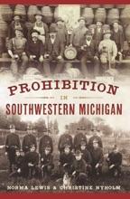 Prohibition in Southwestern Michigan