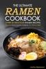 The Ultimate Ramen Cookbook: Over 25 Delicious Ramen Recipes