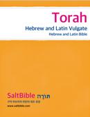 Torah - Hebrew and Latin Vulgate